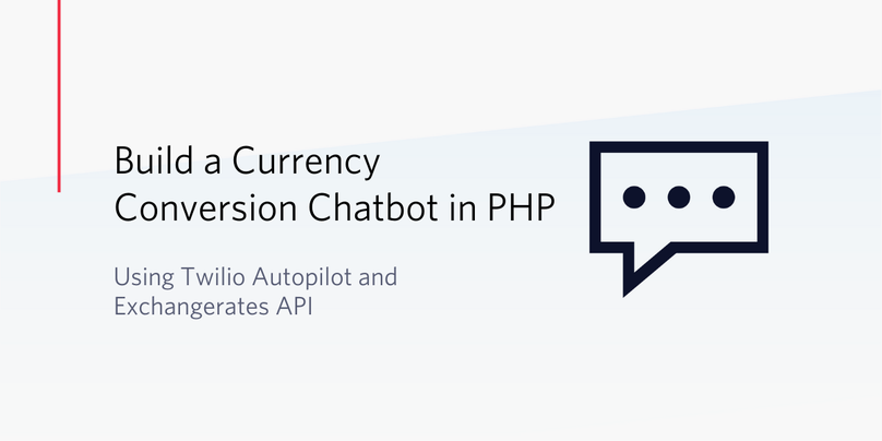 Build a Currency Conversion SMS chatbot using Twilio Autopilot, Exchangerates API, and PHP