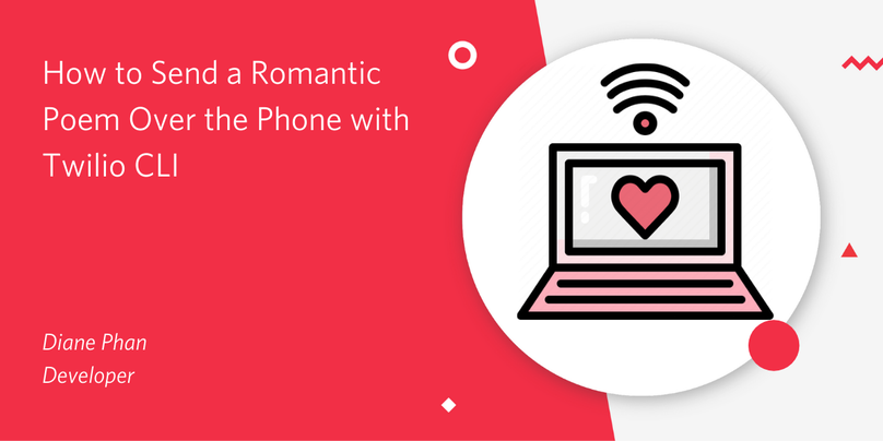 header - How to Send a Romantic Poem Over the Phone with Twilio CLI