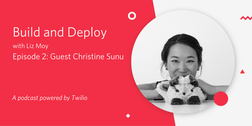 Build and Deploy with Liz Moy Episode 2 with Guest Christine Sunu