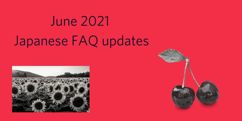 June 2021 Japanese FAQ update