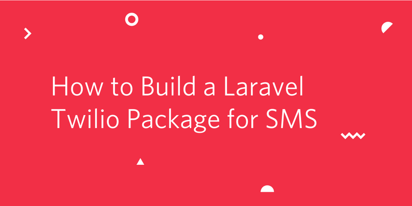 How to Build a Laravel Twilio Package