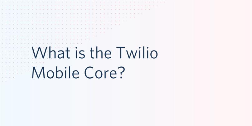 Twilio Mobile Core Header