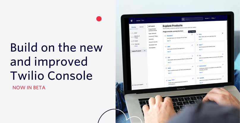 Build on the new and improved Twilio Console - Now in Beta - JP