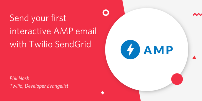 Send your first interactive AMP email with Twilio SendGrid