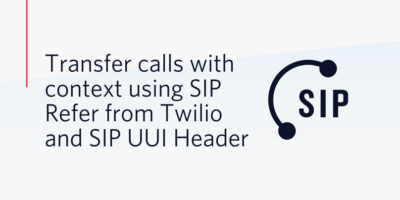 Transfer calls with context using SIP Refer from Twilio and SIP UUI Header