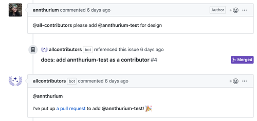 """screenshot of the All Contributors bot in action. In a comment, user annthurium says """"@all-contributors please add @annthurium-test for design"""" and All Contributors bot then posts a comment with a link to the pull request it has created."""