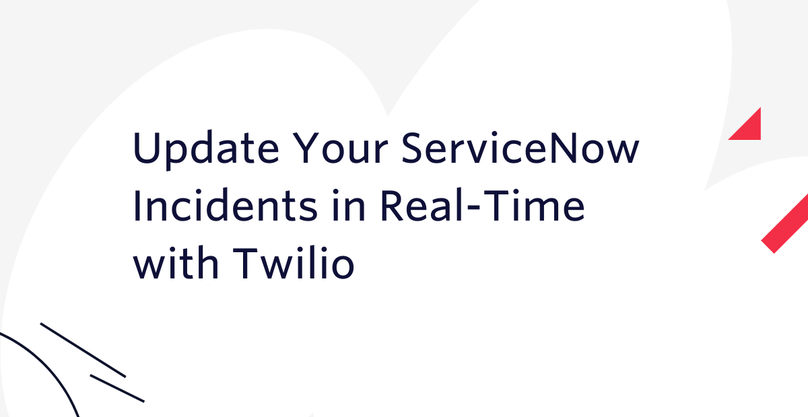 header - Update your ServiceNow Incidents in real-time with Twilio