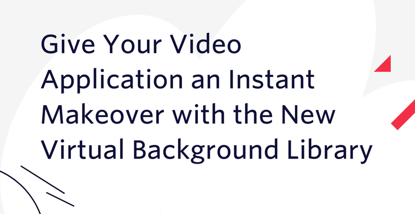 Give Your Video Application an Instant Makeover with the New Virtual Background Library