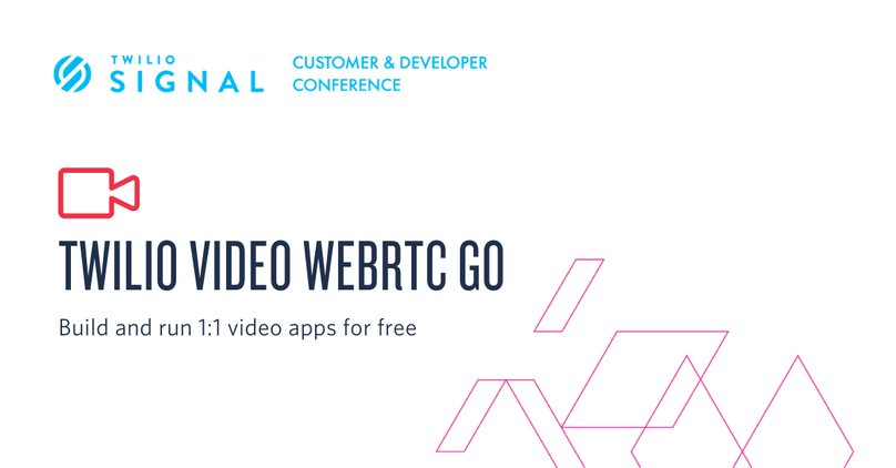 Twilio Video WebRTC Go: Build and run 1:1 video apps for free