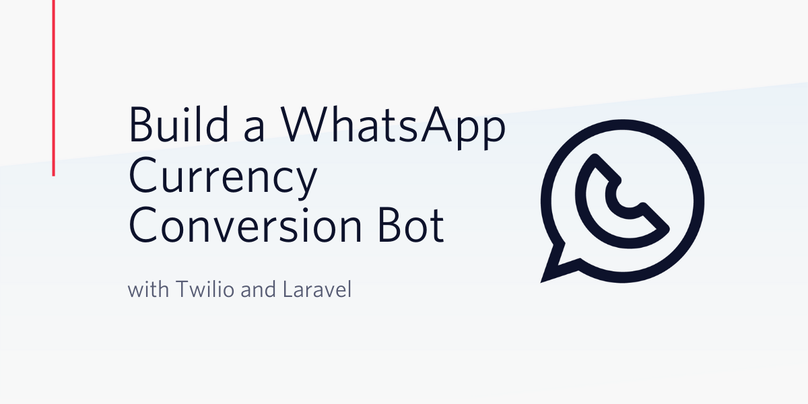 Build a WhatsApp Currency Conversion Bot with Twilio and Laravel