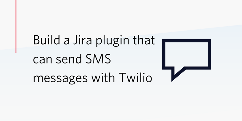 Build a Jira plugin that can send SMS messages with Twilio