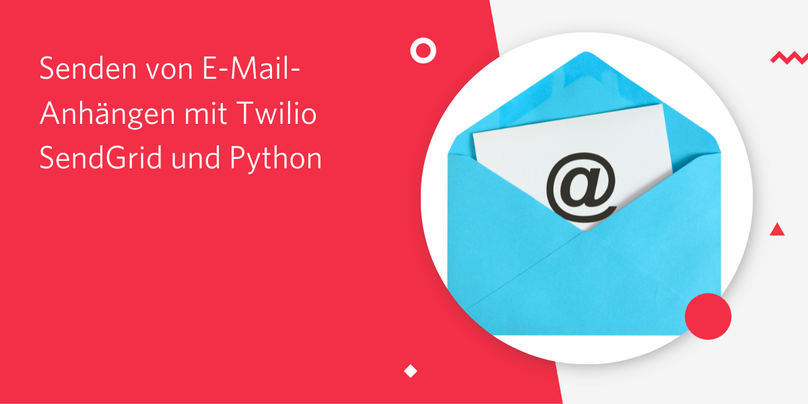 Senden von E-Mail-Anhängen mit Twilio SendGrid und Python