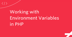 Working with Environment Variables in PHP