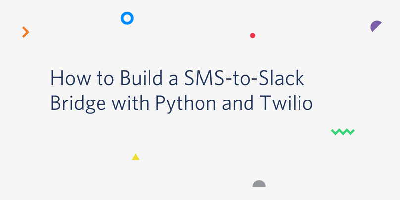 How to Build a SMS-to-Slack Bridge with Python and Twilio