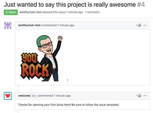 """Screenshot of welcome bot in action on a GitHub issue. A new contributor opened an issue, and welcome bot responded with """"Thanks for opening your first issue here! Be sure to follow the issue template!"""""""