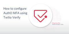 How to configure Auth0 MFA using Twilio Verify