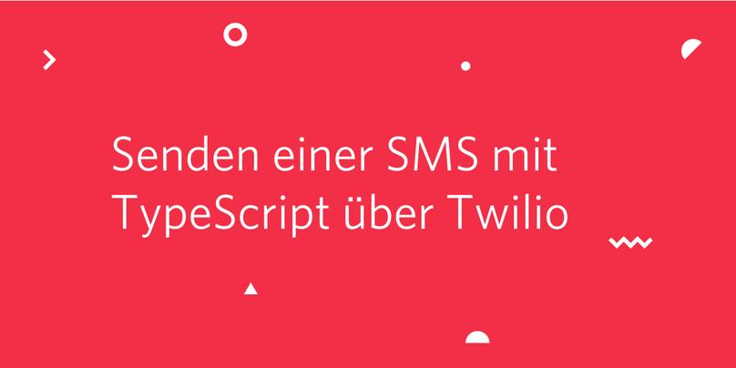 Senden einer SMS mit TypeScript über Twilio