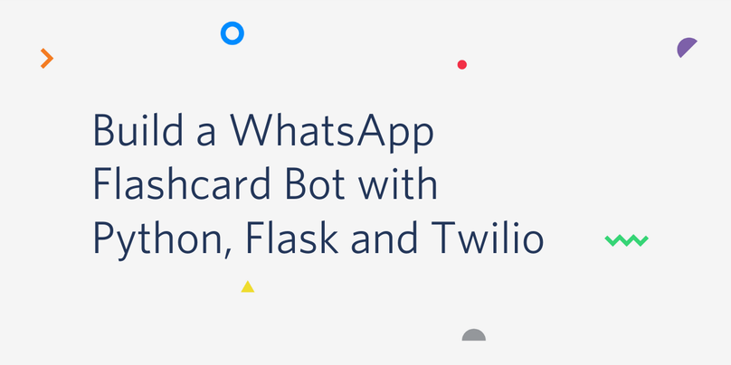 Build a WhatsApp Flashcard Bot with Python, Flask and Twilio