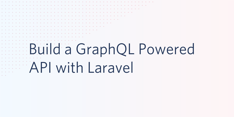 Build a GraphQL Powered API with Laravel