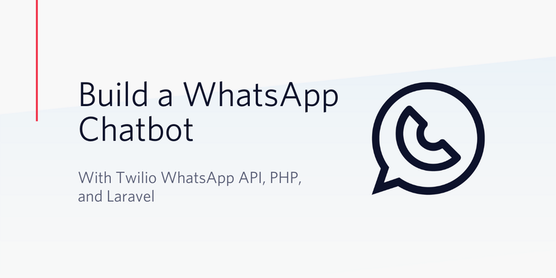 Build a WhatsApp Chatbot with Twilio WhatsApp API, PHP, and Laravel