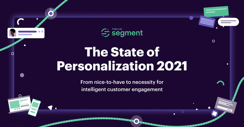 Segment The State of Personalization 2021