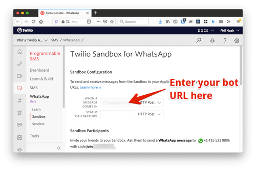 "The Twilio Sandbox for WhatsApp config page. You should add your ngrok URL into the field labelled ""When a message comes in""."