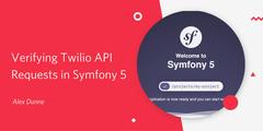 Verifying Twilio API requests in Symfony 5