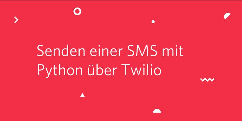Senden einer SMS mit Python über Twilio