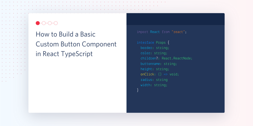 How to build a basic custom button component in React RypeScript