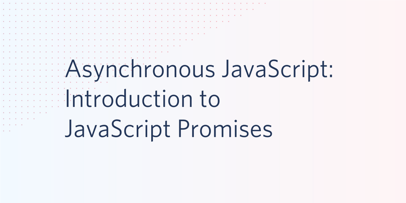 Asynchronous JavaScript Introduction to Promises
