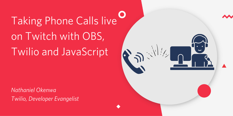 Taking Phone Calls Live on Twitch with OBS, Twilio and JavaScript