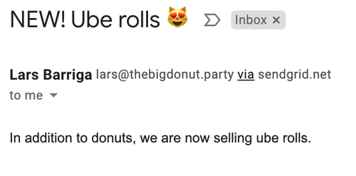 "Screenshot of an email from ""Lars Barriga."" The subject line is ""NEW! Ube rolls 😻"" and the body is ""In addition to donuts, we are now selling ube rolls."""