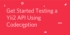 Get started testing a Yii2 API using Codeception