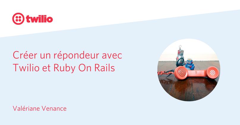Créer un répondeur avec Twilio et Ruby On Rails