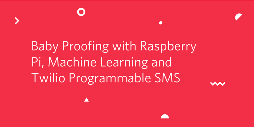 Baby proofing with Raspberry Pi, Machine Learning and Twillio Programmable SMS