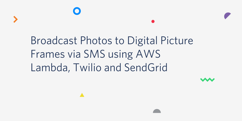 Broadcast Photos to Digital Picture Frames via SMS using AWS Lambda, Twilio and SendGrid