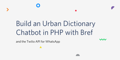 Build an Urban Dictionary Chatbot in PHP with Bref