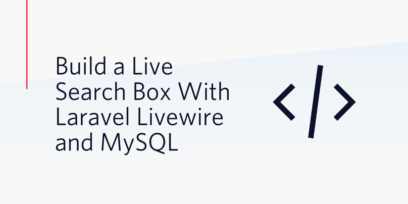 Build a Live Search Box With Laravel Livewire and MySQL