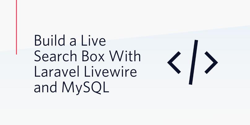 Build a Live Search Box With Laravel Livewire and MySQL