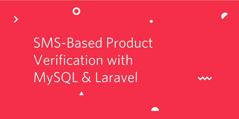 Building an SMS Based Product Verification Application with MySQL and Laravel PHP.png