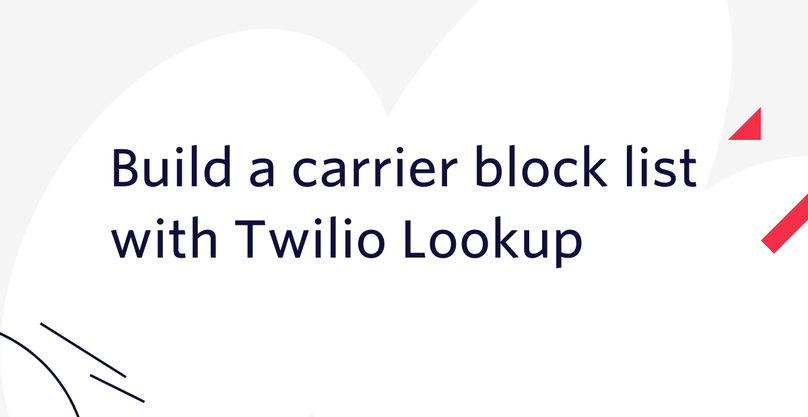 Build a carrier block list with Twilio Lookup