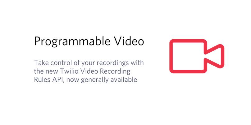 Twilio Video Recording Rules API GA