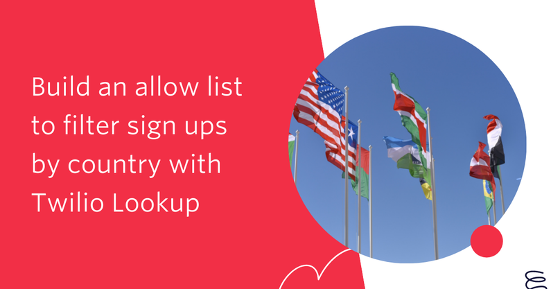 Build an allow list to filter sign ups by country with Twilio Lookup