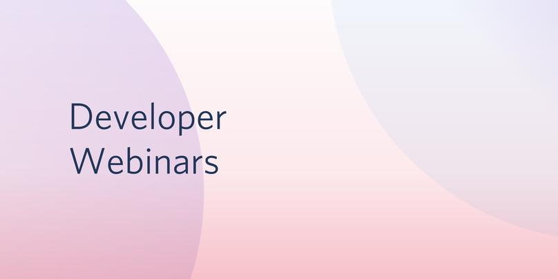Developer Webinars