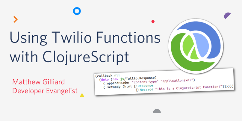 Blog post header: Using Twilio Functions with ClojureScript