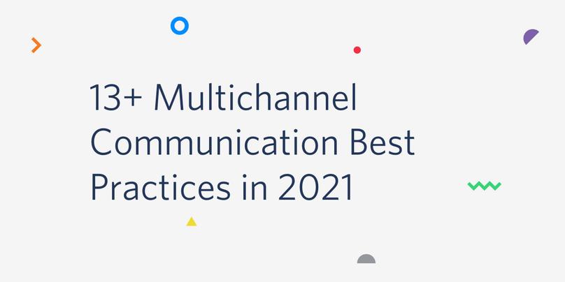 13+ Multichannel Communication Best Practices in 2021
