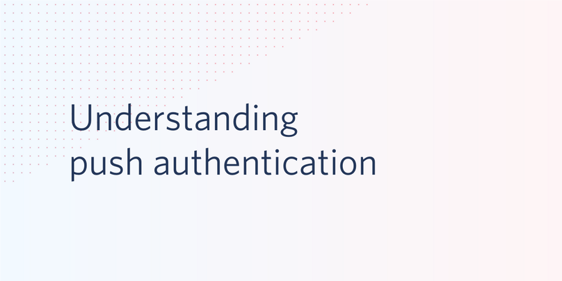 understanding push authentication