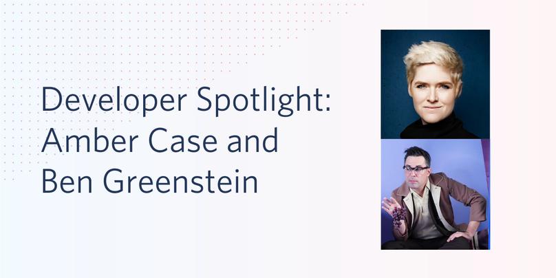 Developer Spotlight: Amber Case - Ben Greenstein