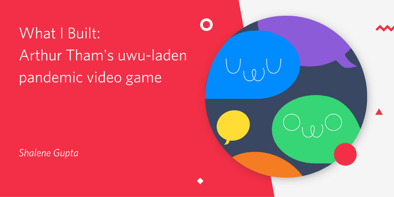 What I Built: Arthur Tham's uwu-laden pandemic video game