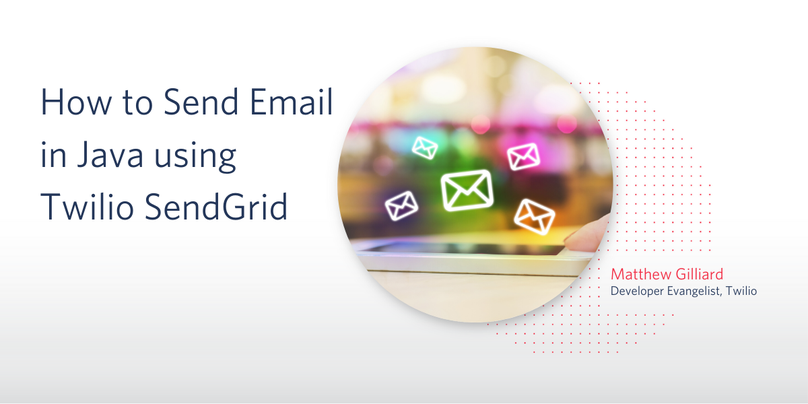 How to Send Email in Java using Twilio SendGrid